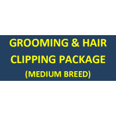 Grooming + Hair Clipping Package (Medium Breed)