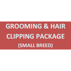 Grooming & Hair Clipping Package (Small Breed)